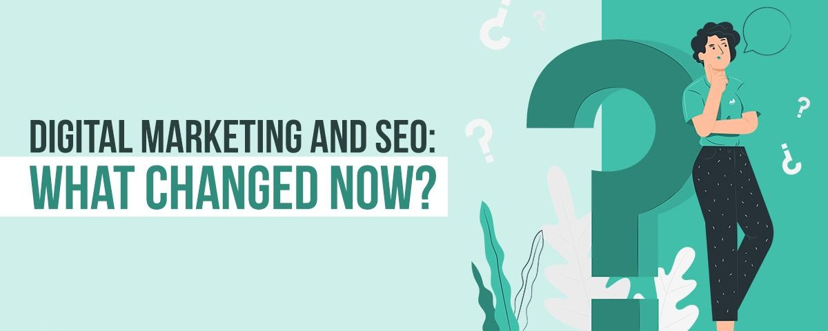 Media Manager - Digital Marketing and SEO: What Changed Now