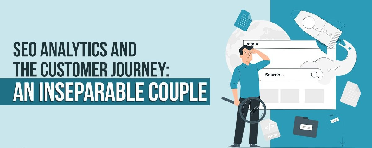 Media Manager - SEO Analytics and the Customer Journey - An Inseparable Couple