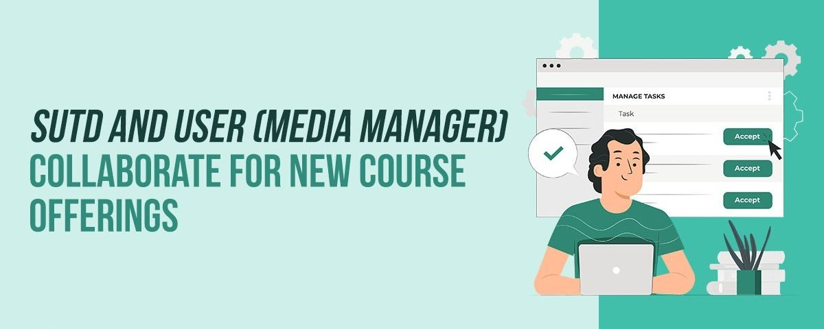 Media Manager - SUTD and USER (Media Manager) Course Offerings