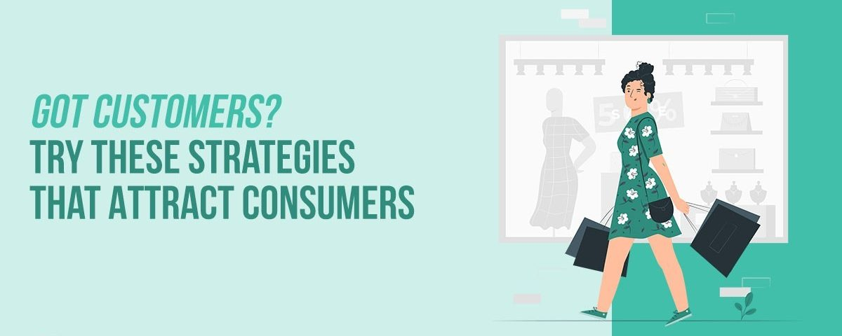 Media Manager - Digital Marketing Company - Got Customers? Try These Strategies That Attract Consumers