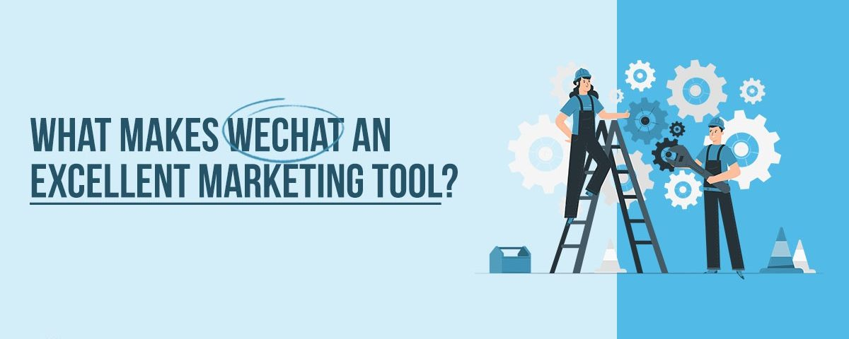 Media Manager - Why is WeChat A Great Marketing Tool